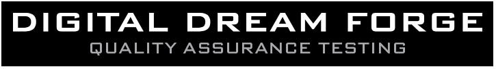 Digital Dream Forge Quality Assurance Testing